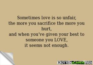 the mroe you sacrifice the more you hurt