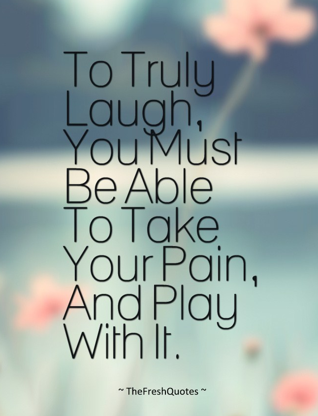To-Truly-Laugh-You-Must-Be-Able-To-Take-Your-Pain-And-Play-With-It.-»-Charlie-Chaplin.jpg