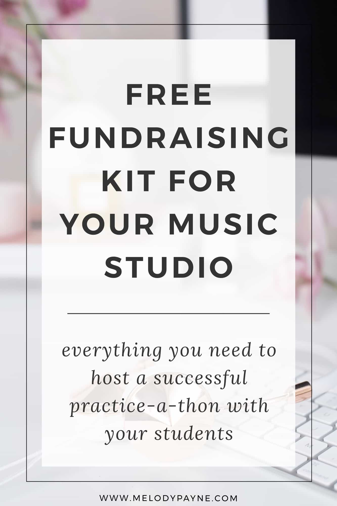 Free Practice-A-Thon Fundraising Kit for Your Music Studio   Learn more at melodypayne.com!