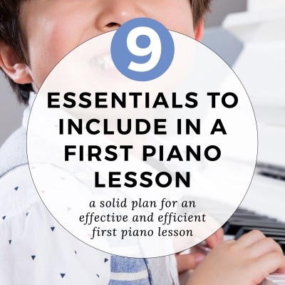 9 Essentials to Include in a First Piano Lesson