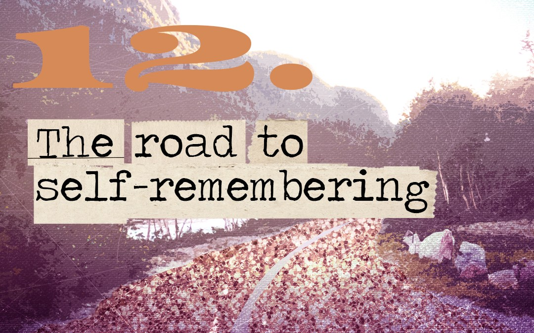Soul Road #12 – The Road to Self-Remembering