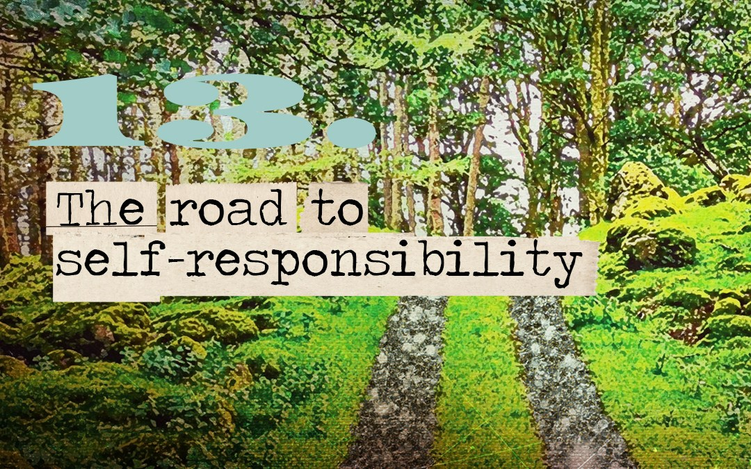 Soul Road #13 – The Road to Self-Responsibility
