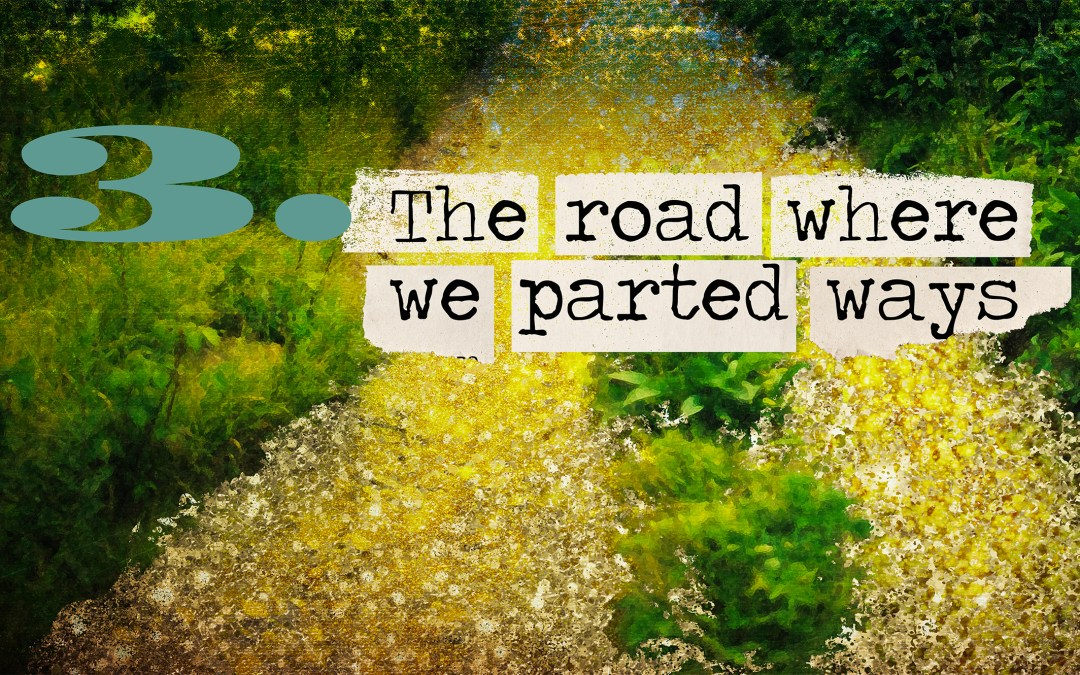 Soul Road #3 – The Road Where We Parted Ways