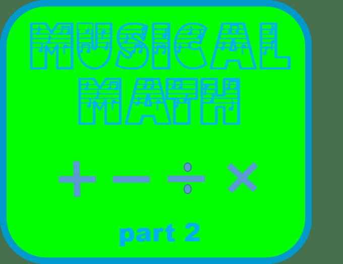 Musical Math – Part 2 FREE DOWNLOAD!