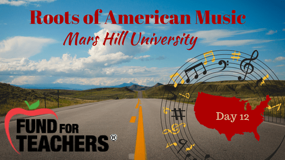 Roots of American Music – Mars Hill University – Day 12