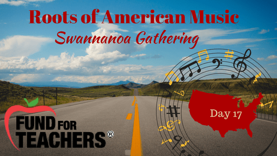Roots of American Music – Swannanoa NC – Day 17