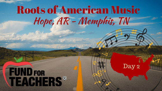 Roots of American Music – Road to Memphis – Day 2