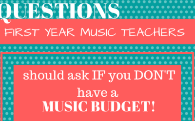 Questions for FIRST YEAR MUSIC TEACHERS to ask if you DON'T have a Music Budget!