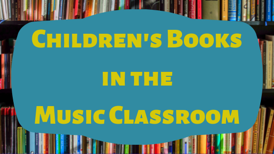 Children's Books in the Music Classroom