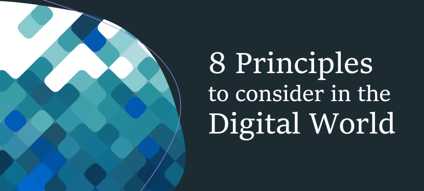 8 principles to consider in the Digital World