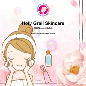 Holy Grail Skincare - BBT Content Collab September