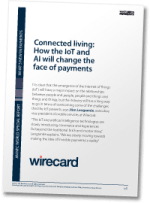 Connected living: How the IoT and AI will change the face of payments
