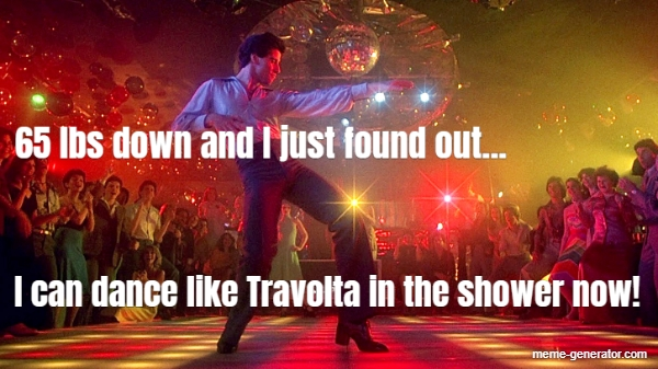 65 Lbs Down And I Just Found Out I Can Dance Like Travolt Meme Generator