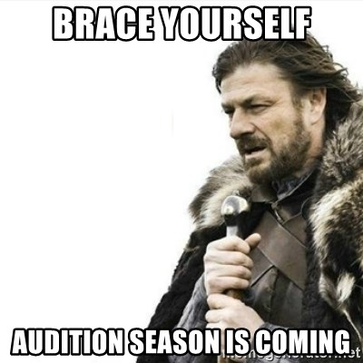 Prepare yourself - Brace Yourself audition season is coming