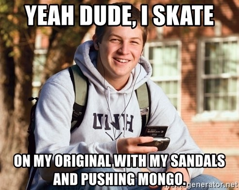 Yeah Dude I Skate On My Original With My Sandals And Pushing