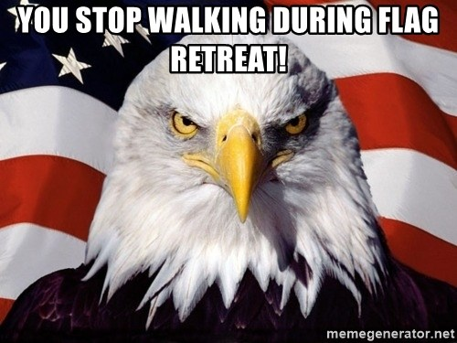 You Stop Walking During Flag Retreat American Pride Eagle