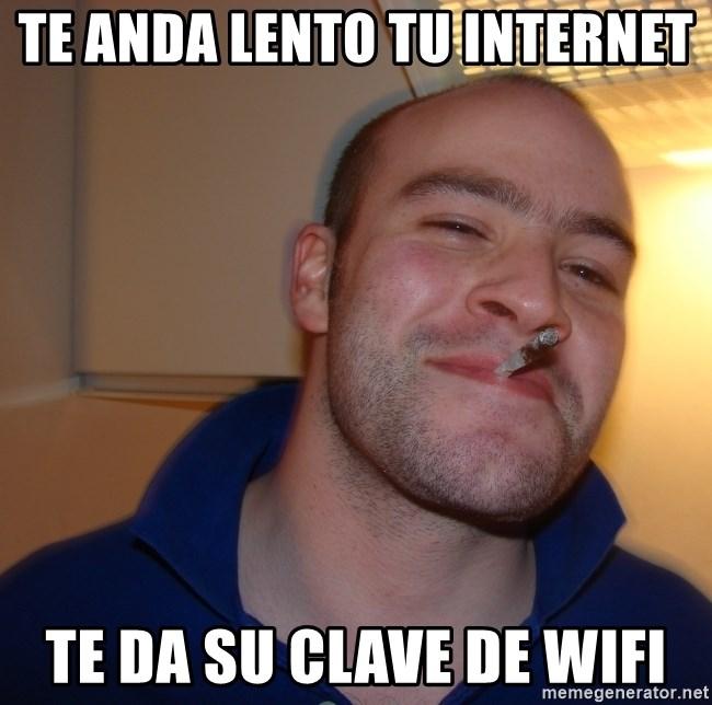 Te Anda Lento Tu Internet Te Da Su Clave De Wifi Good Guy Greg