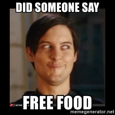 Did Someone Say Free Food Tobey Maguire Meme Generator