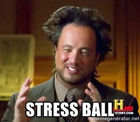 Stress Ball Ancient Aliens Meme Generator