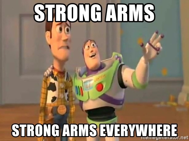 Strong Arms Strong Arms Everywhere X X Everywhere Meme Generator