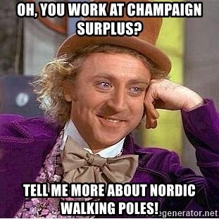 Oh You Work At Champaign Surplus Tell Me More About Nordic