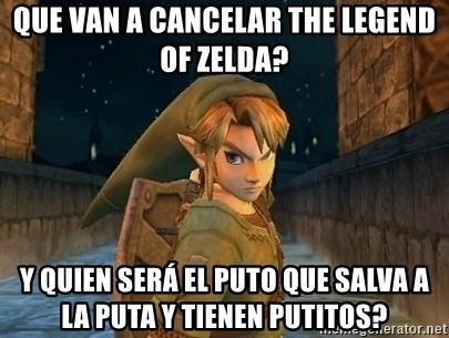 Que Van A Cancelar The Legend Of Zelda Y Quien Sera El Puto Que