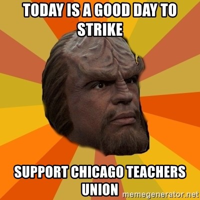 Today Is A Good Day To Strike Support Chicago Teachers Union
