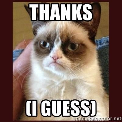 Thanks I Guess Tard The Grumpy Cat Meme Generator