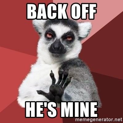 Back Off He S Mine Chill Out Lemur Meme Generator