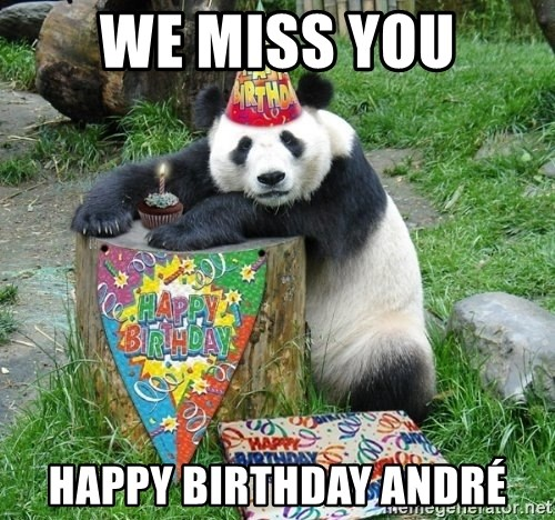 We Miss You Happy Birthday Andre Happy Birthday Panda Meme Generator