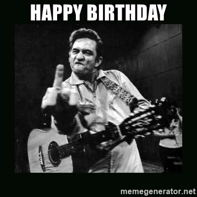 Happy Birthday Johnny Cash Meme Generator