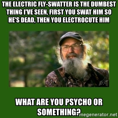 The Electric Fly Swatter Is The Dumbest Thing I Ve Seen First You