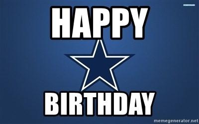 Happy Birthday Dallas Cowboys Meme Generator