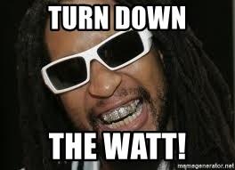 Turn Down The Watt Lil Jon Meme Generator