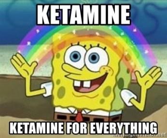 Image result for ketamine for everything meme