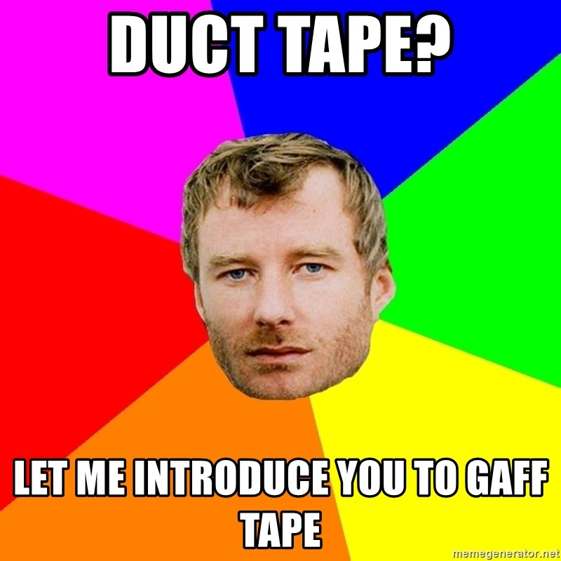 Duct Tape Let Me Introduce You To Gaff Tape Background Meme