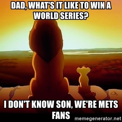 Dad What S It Like To Win A World Series I Don T Know Son We Re
