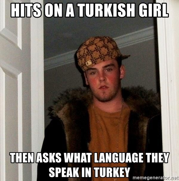 Hits On A Turkish Girl Then Asks What Language They Speak In