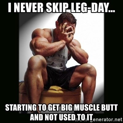 I Never Skip Leg Day Starting To Get Big Muscle Butt And Not