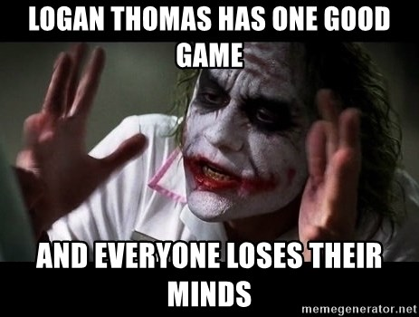 Logan Thomas Has One Good Game And Everyone Loses Their Minds