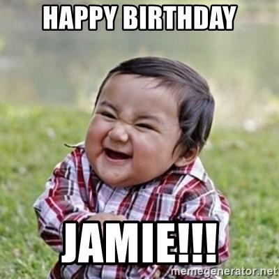 Happy Birthday Jamie Evil Toddler Kid2 Meme Generator
