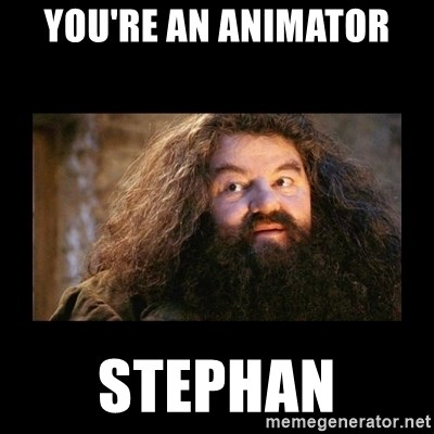 You Re An Animator Stephan You Re A Wizard Harry Meme Generator