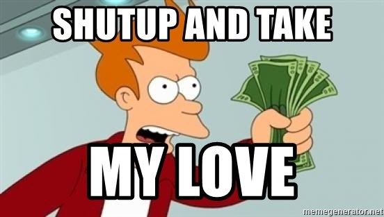 Shutup And Take My Love Shut Up And Take My Money Fry Blank