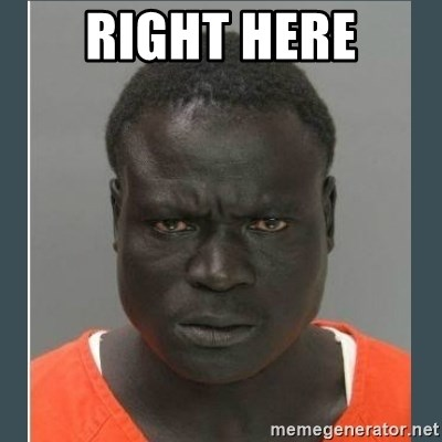 Right Here Big Black Man In A Jail Meme Generator