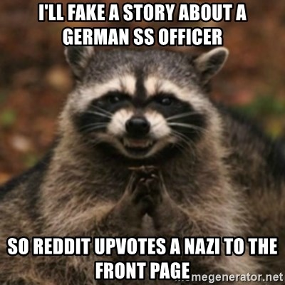 I Ll Fake A Story About A German Ss Officer So Reddit Upvotes A