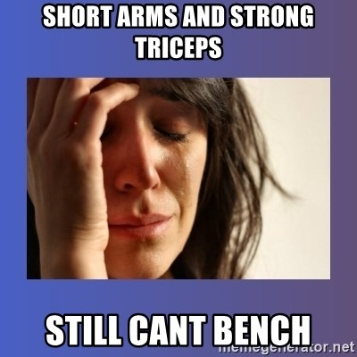 Short Arms And Strong Triceps Still Cant Bench Woman Crying