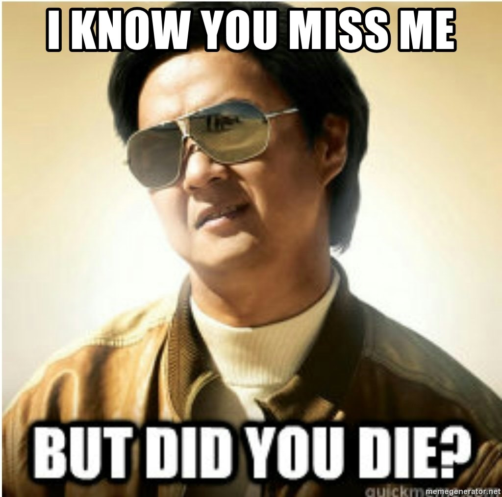 I Know You Miss Me Mr Chow123 Meme Generator
