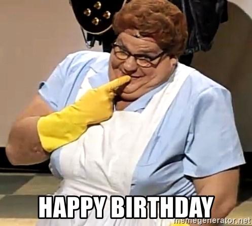Happy Birthday Chris Farley Lunch Lady Meme Generator