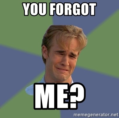 You Forgot Me Sad Face Guy Meme Generator