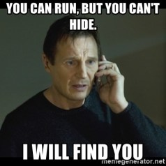 Image result for you can run but you can't hide meme